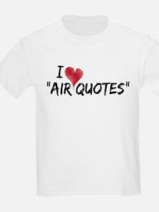 "I love ""Air Quotes"" T-Shirt"