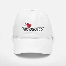 """I love """"Air Quotes"""" Baseball Baseball Cap"""