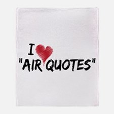 """I love """"Air Quotes"""" Throw Blanket"""