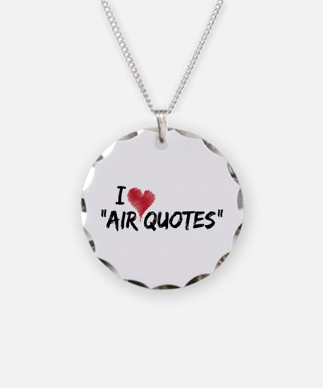 """I love """"Air Quotes"""" Necklace"""