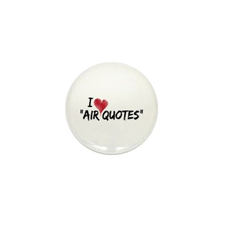 """I love """"Air Quotes"""" Mini Button (100 pack)"""