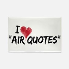 """I love """"Air Quotes"""" Rectangle Magnet"""