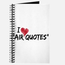 "I love ""Air Quotes"" Journal"