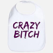 Crazy Bitch Bib