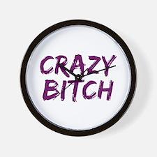 Crazy Bitch Wall Clock