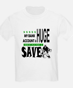 Huge Bank Account T-Shirt