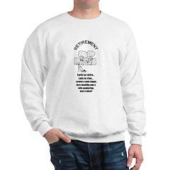 PONDERING RETIREMENT Sweatshirt
