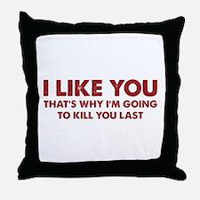 I Like You Throw Pillow