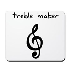Treble Maker Mousepad