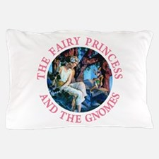 Princess and the Gnomes Pillow Case