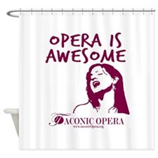 Opera is awesome Shower Curtain