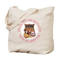 Polly Put The Kettle On Tote Bag