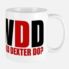 What Would Dexter Do Mug