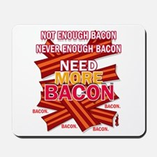 Never Enough Bacon Mousepad