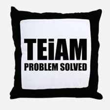 TEiAM Problem Solved Throw Pillow