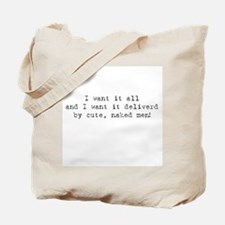 I want it all Tote Bag