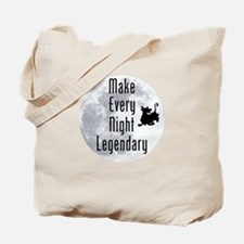 Make Every Night Legendary Tote Bag