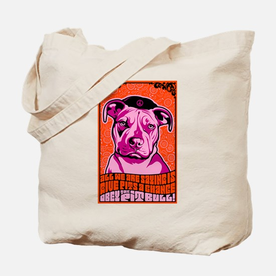 PIT BULL Give PITS a Chance! Tote Bag