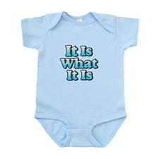It is What It Is 2 Infant Bodysuit