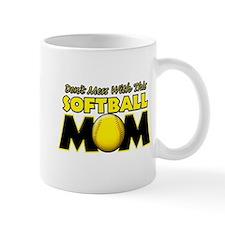 Don't Mess With This Softball Mug