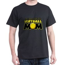 Don't Mess With This Softball T-Shirt