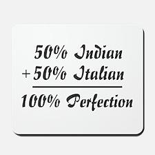 Half Italian, Half Indian Mousepad
