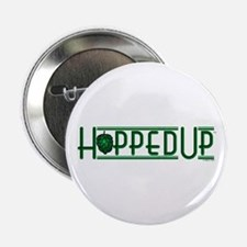 "Hopped Up for Beer 2.25"" Button"