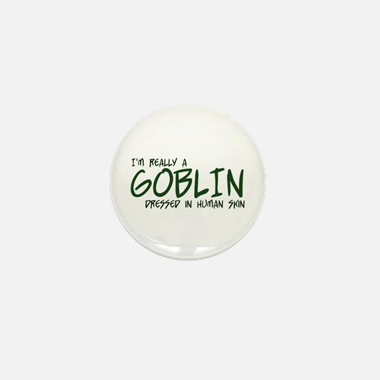 I'm Really a Goblin Mini Button