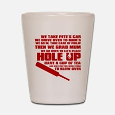 Hole Up Shot Glass