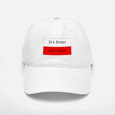 It's Better to be Polish (#2) Baseball Baseball Cap