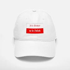 It's Better to be Polish (#1) Baseball Baseball Cap