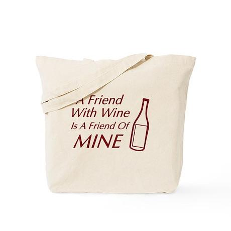 Friend Wine Friend Mine Tote Bag