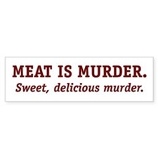 Meat is Murder. Bumper Bumper Sticker