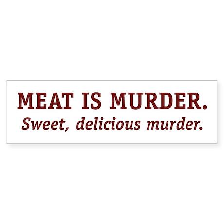 Meat is Murder. Bumper Sticker