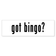 GOT BINGO Bumper Sticker