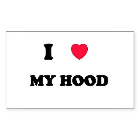 I Love my hood Rectangle Sticker