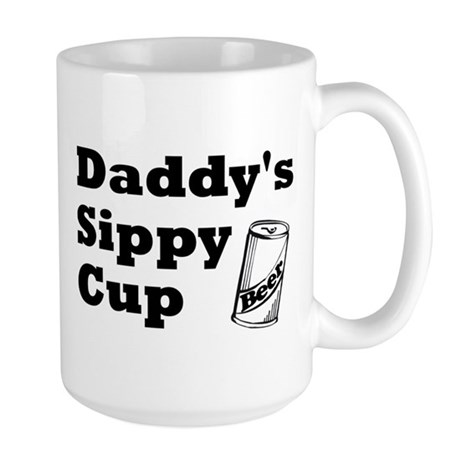 Daddy's Sippy Cup Large Mug