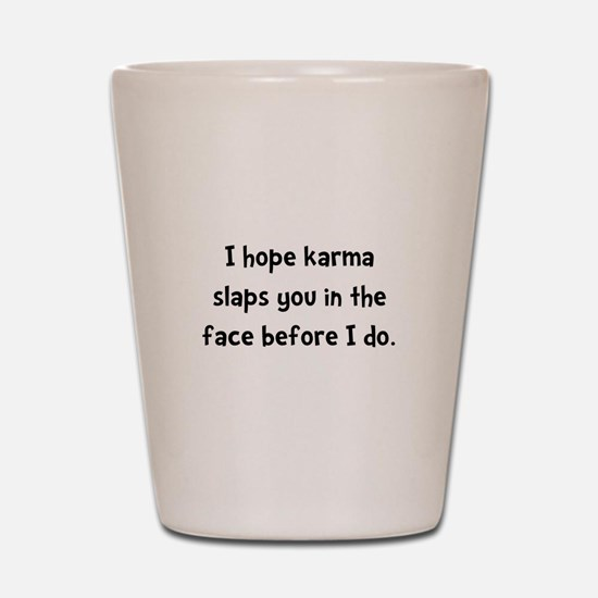Karma Slap Shot Glass