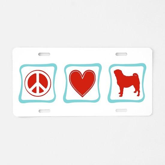Peace, Love and Pugs Aluminum License Plate