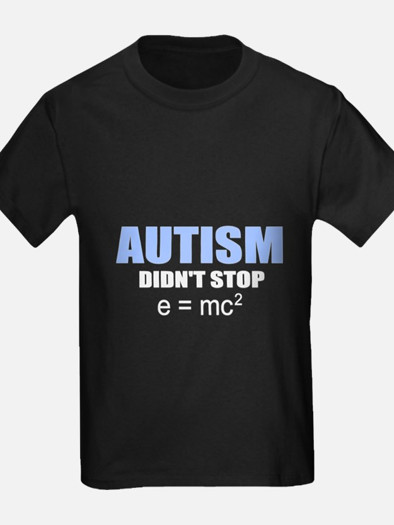 Autism didn't stop e=mc2 T