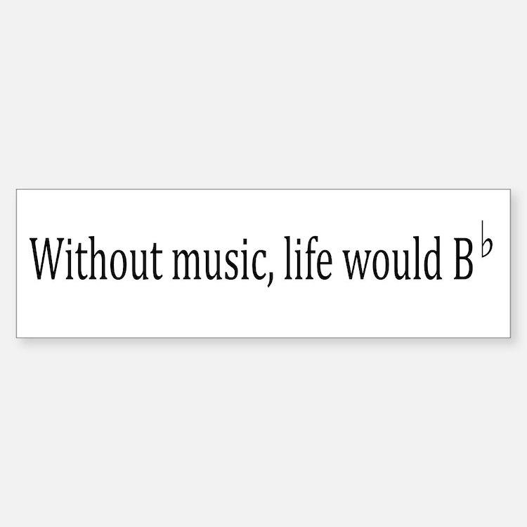 Life Without Music Bumper Bumper Sticker