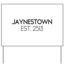 Jaynestown Est. 2513 Yard Sign