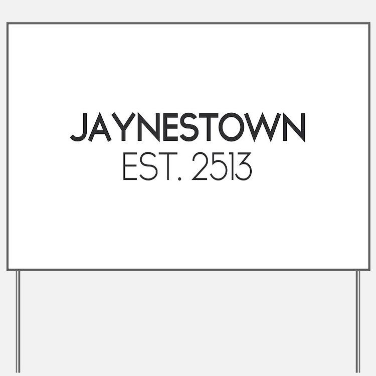 Jaynestown Est. 2513 Yard Sign