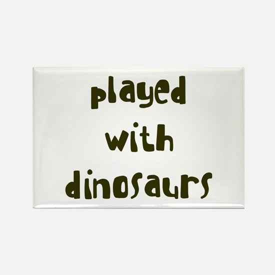 PLAYED DINOSAURS Rectangle Magnet