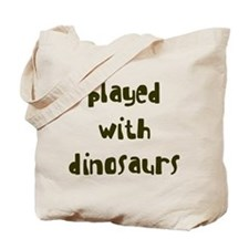 PLAYED DINOSAURS Tote Bag