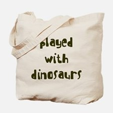 PLAYED DINOSAURS Tote Bag
