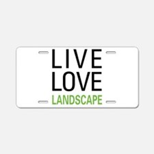 Live Love Landscape Aluminum License Plate