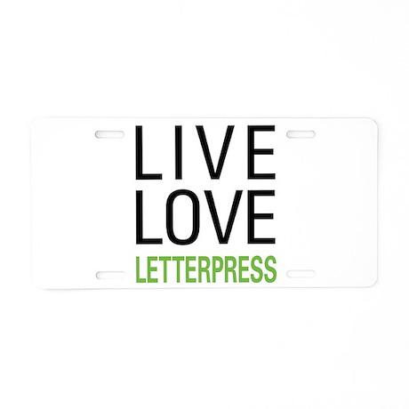 Live Love Letterpress Aluminum License Plate