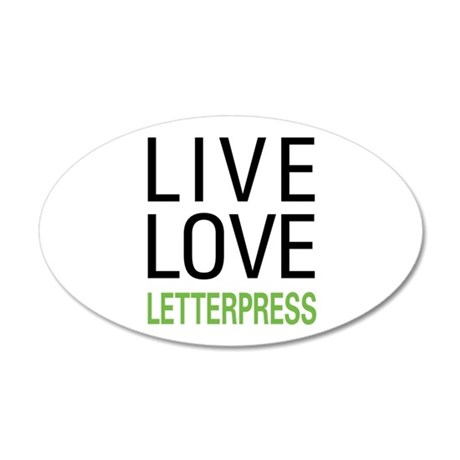 Live Love Letterpress 22x14 Oval Wall Peel