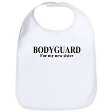 Bodyguard for my new sister Bib